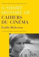 A Short History of Cahiers Du Cin  ma