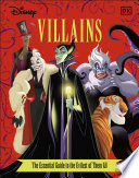 Disney Villains The Essential Guide New Edition