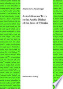 AUTOCHTHONOUS TEXTS IN THE ARABIC DIALECT OF THE J