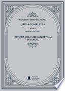 Obras Completas  Tomo I   Historia de las ideas est  ticas en Espa  a
