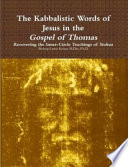 The Kabbalistic Teachings of Jesus in the Gospel of Thomas