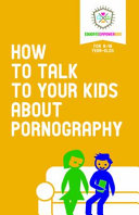 How to Talk to Your Kids about Pornography