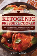 The Ketogenic Pressure Cooker