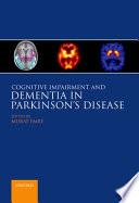 Cognitive Impairment and Dementia in Parkinson s Disease