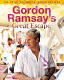 Gordon Ramsay   s Great Escape  100 of my favourite Indian recipes