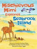 Mischievous Mimi Explores Seabrook Island