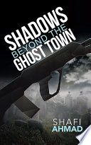 Shadows Beyond the Ghost Town
