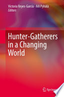 Hunter gatherers in a Changing World Book PDF