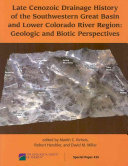 Late Cenozoic Drainage History of the Southwestern Great Basin and Lower Colorado River Region Book