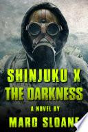 Shinjuku X: The Darkness (Post Apocalyptic Fiction)