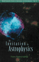 An Invitation to Astrophysics Of Several Aspects Of Astrophysics And Cosmology