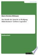 Die Komik der Sprache in Wolfgang Hildesheimers 'Lieblose Legenden'