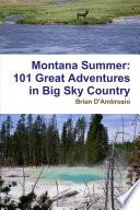 Montana Summer  101 Great Adventures in Big Sky Country
