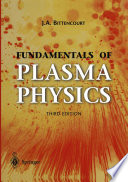 Fundamentals Of Plasma Physics : present a comprehensive, logical and unified treatment of...