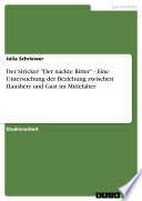 """Der Stricker """"Der nackte Ritter"""" - Eine Untersuchung der Beziehung zwischen Hausherr und Gast im Mittelalter"""