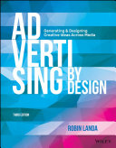 Advertising by design generating and designing creative ideas across media /