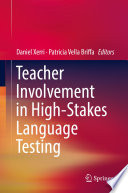 Teacher Involvement in High Stakes Language Testing