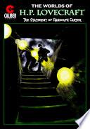 Worlds Of H P Lovecraft 8 The Statement Of Randoph Carter