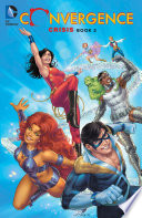 Convergence: Crisis Book Two : infinite earths. then there came...