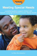 Meeting Special Needs: A practical guide to support children with Speech, Language and Communication Needs (SLCN)