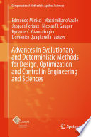 Advances in Evolutionary and Deterministic Methods for Design  Optimization and Control in Engineering and Sciences
