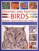 Drawing and Painting Birds  Marine Creatures and Insects
