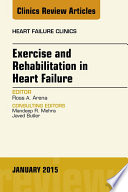 Exercise and Rehabilitation in Heart Failure  An Issue of Heart Failure Clinics