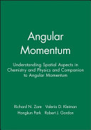 Angular Momentum: Understanding Spatial Aspects in Chemistry and Physics and Companion to Angular Momentum
