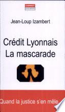 Crédit Lyonnais, la mascarade