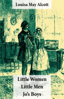 download ebook little women (includes good wives) + little men + jo's boys (3 unabridged classics with over 200 original illustrations) pdf epub