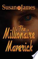 The Millionaire Maverick