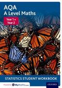 AQA a Level Maths  Year 1   Year 2 Statistics Student Workbook