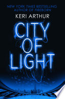 City Of Light : in the veil between this world and the...