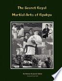 The Secret Royal Martial Arts Of Ryukyu