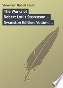 The Works of Robert Louis Stevenson     Swanston Edition