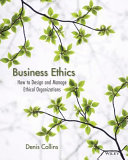 Business Ethics  How to Design and Manage Ethical Organizations