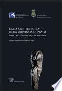 Carta archeologica della Provincia di Prato  Dalla preistoria all et   romana