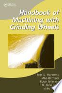 Handbook Of Machining With Grinding Wheels book