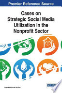 Cases on Strategic Social Media Utilization in the Nonprofit Sector