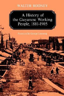 A History of the Guyanese Working People  1881 1905