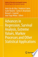 Advances in Regression  Survival Analysis  Extreme Values  Markov Processes and Other Statistical Applications