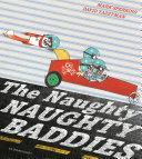 The Naughty Naughty Baddies : was as naughty as the next....
