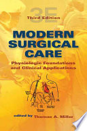 Modern Surgical Care And The Surgery Specialties This Reference Assists Surgeons