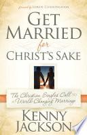 Get Married for Christ s Sake