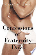 Confessions of Fraternity Days His Break Ups Unique Jobs And
