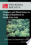 Changes and Disturbance in Tropical Rainforest in South-East Asia