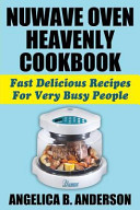 NuWave Oven Heavenly Cookbook