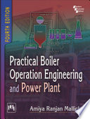 PRACTICAL BOILER OPERATION ENGINEERING AND POWER PLANT  FOURTH EDITION