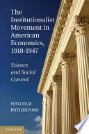 The Institutionalist Movement in American Economics  1918   1947