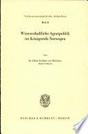 Wissenschaftliche Agrarpolitik im K  nigreich Norwegen